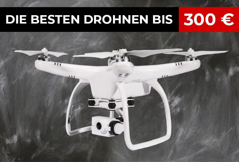 Die besten Drohnen bis 300 Euro im Vergleich